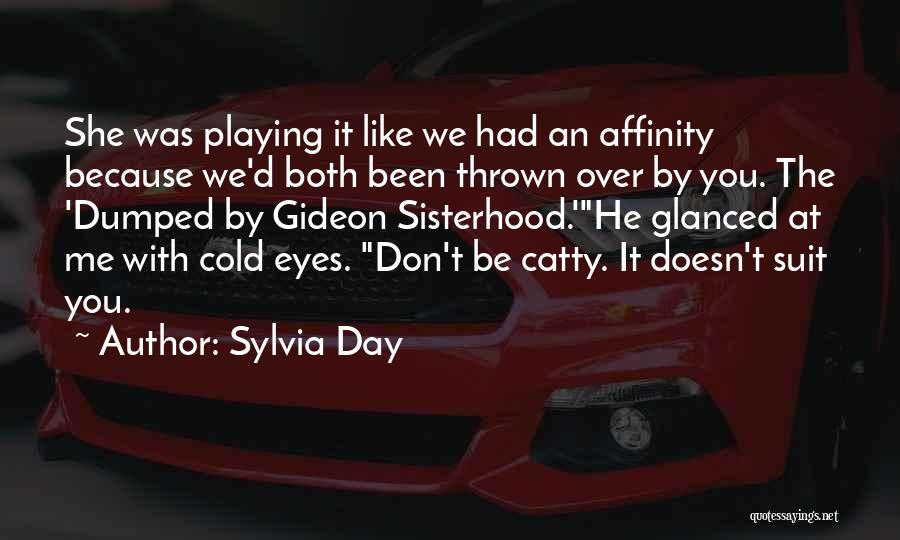 I've Been Dumped Quotes By Sylvia Day