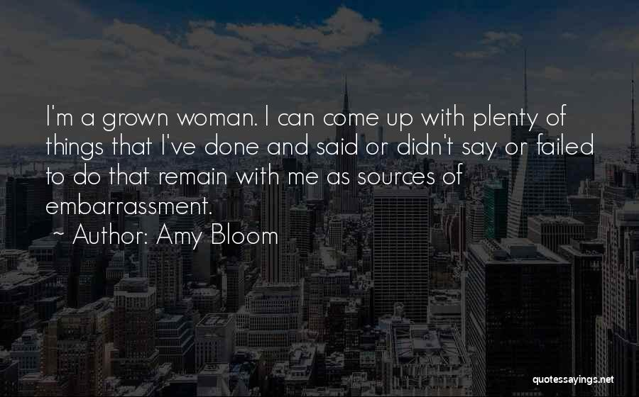 I've Grown Into A Woman Quotes By Amy Bloom