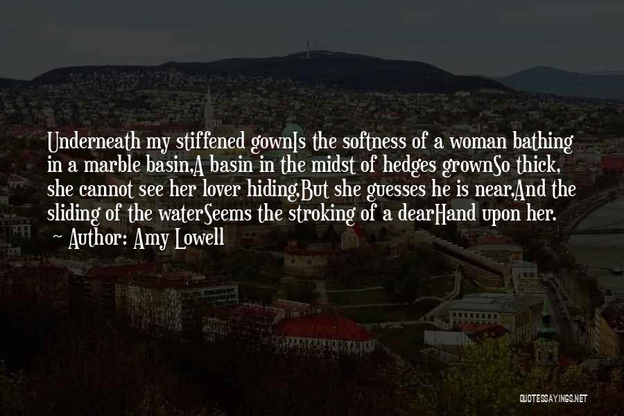 I've Grown Into A Woman Quotes By Amy Lowell