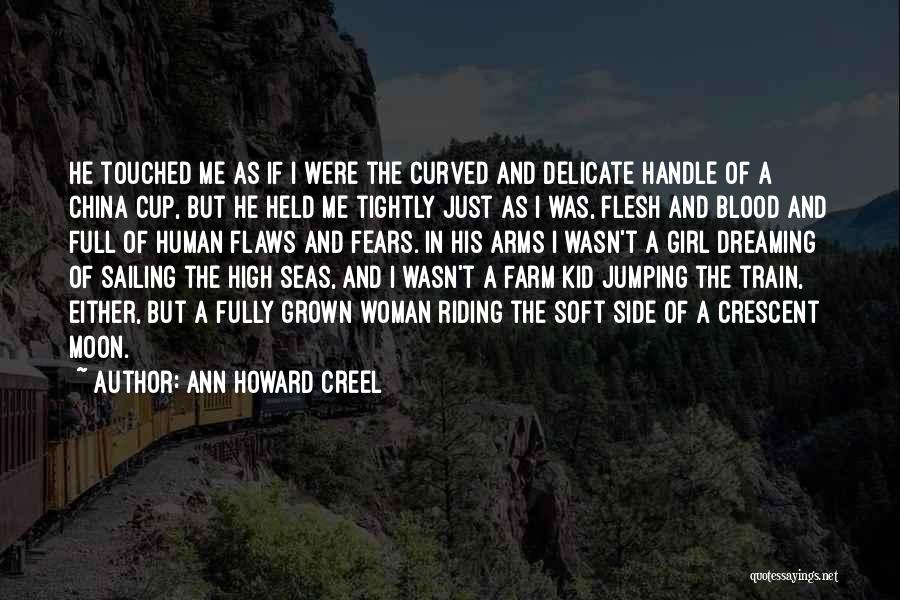 I've Grown Into A Woman Quotes By Ann Howard Creel
