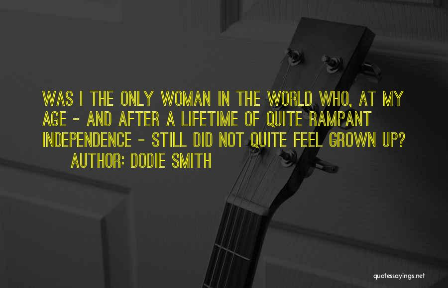 I've Grown Into A Woman Quotes By Dodie Smith