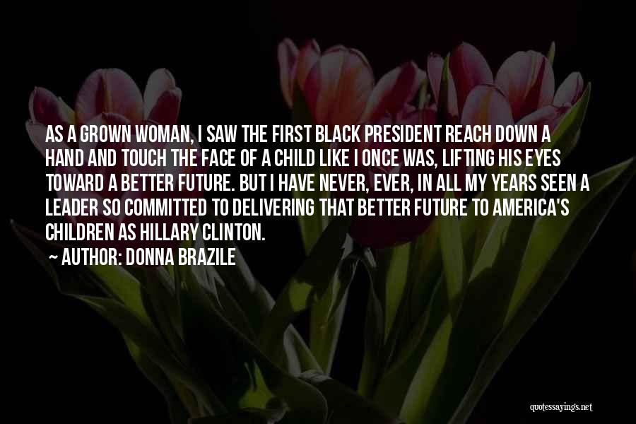 I've Grown Into A Woman Quotes By Donna Brazile