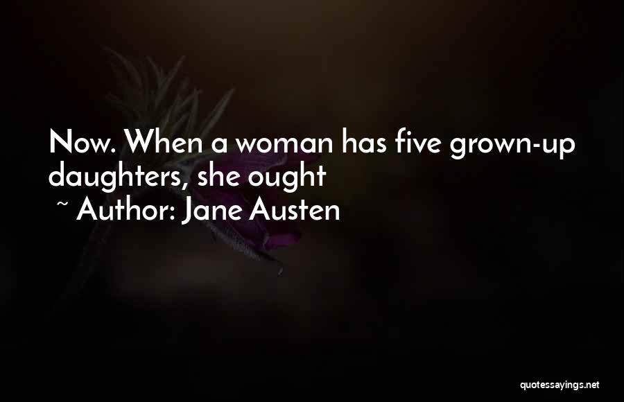 I've Grown Into A Woman Quotes By Jane Austen