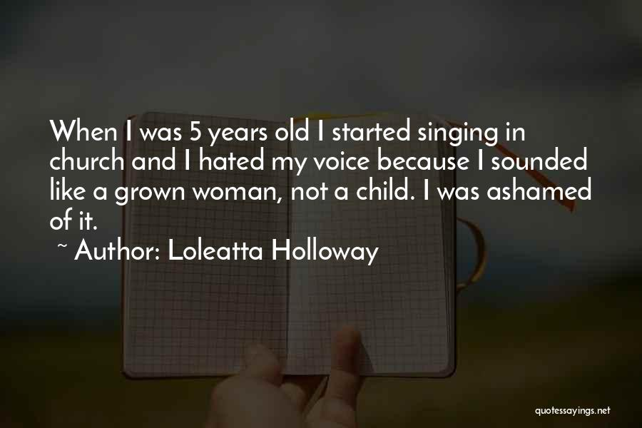 I've Grown Into A Woman Quotes By Loleatta Holloway