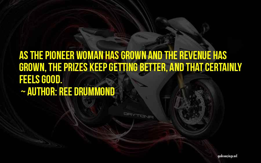 I've Grown Into A Woman Quotes By Ree Drummond