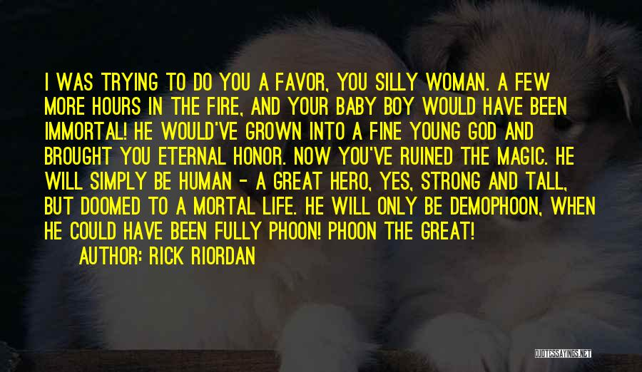 I've Grown Into A Woman Quotes By Rick Riordan