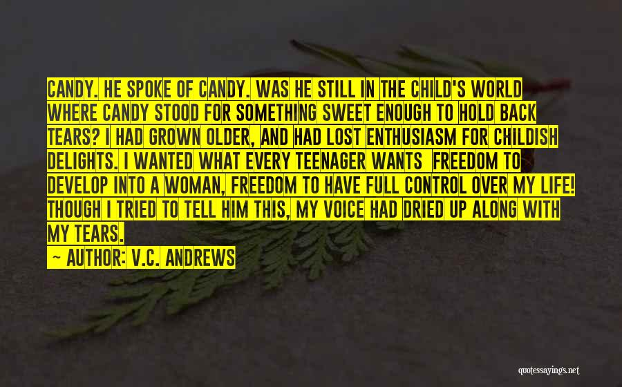 I've Grown Into A Woman Quotes By V.C. Andrews