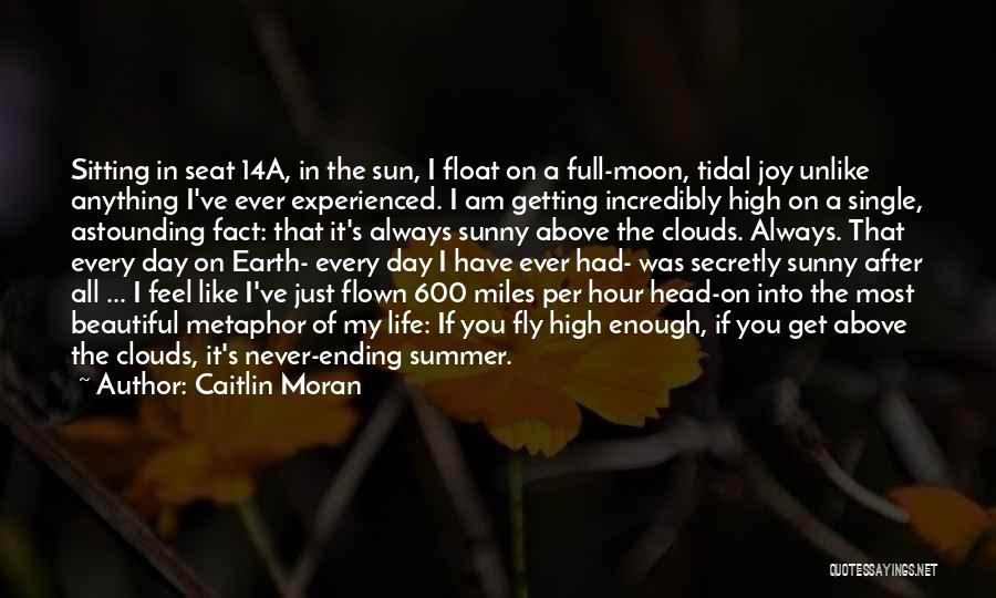 I've Had Enough Of Life Quotes By Caitlin Moran