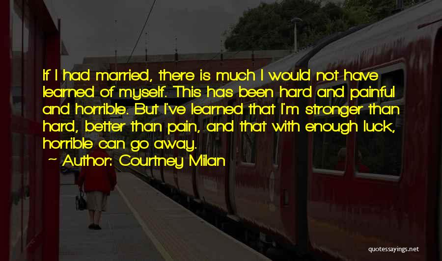 I've Had Enough Of Life Quotes By Courtney Milan