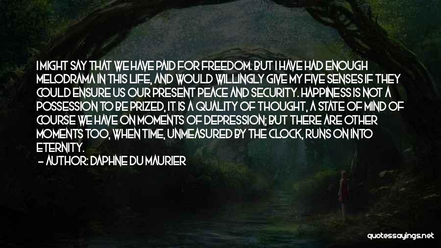 I've Had Enough Of Life Quotes By Daphne Du Maurier