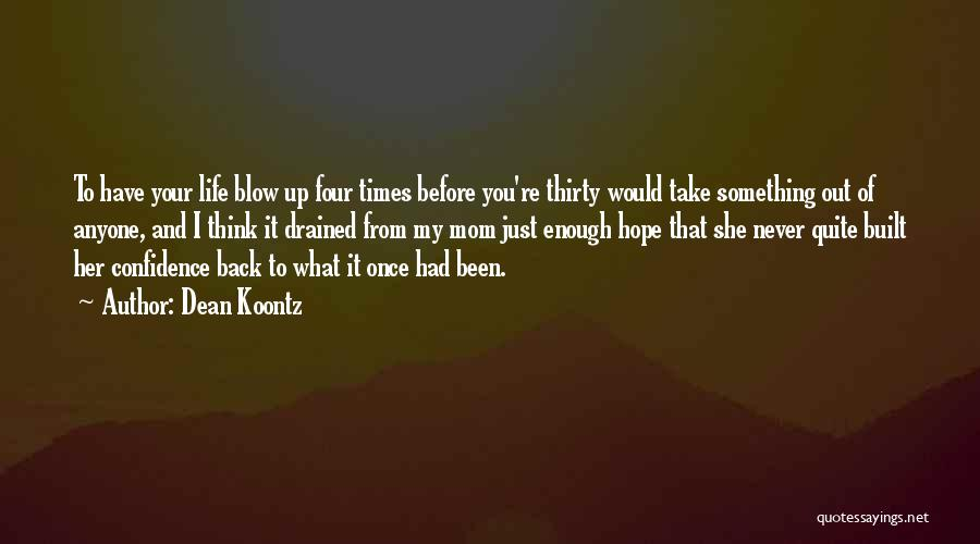 I've Had Enough Of Life Quotes By Dean Koontz