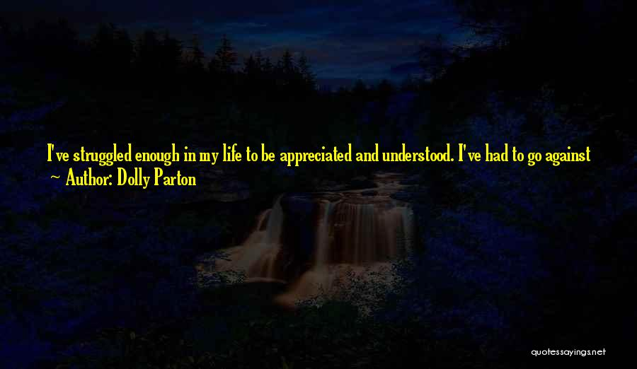 I've Had Enough Of Life Quotes By Dolly Parton