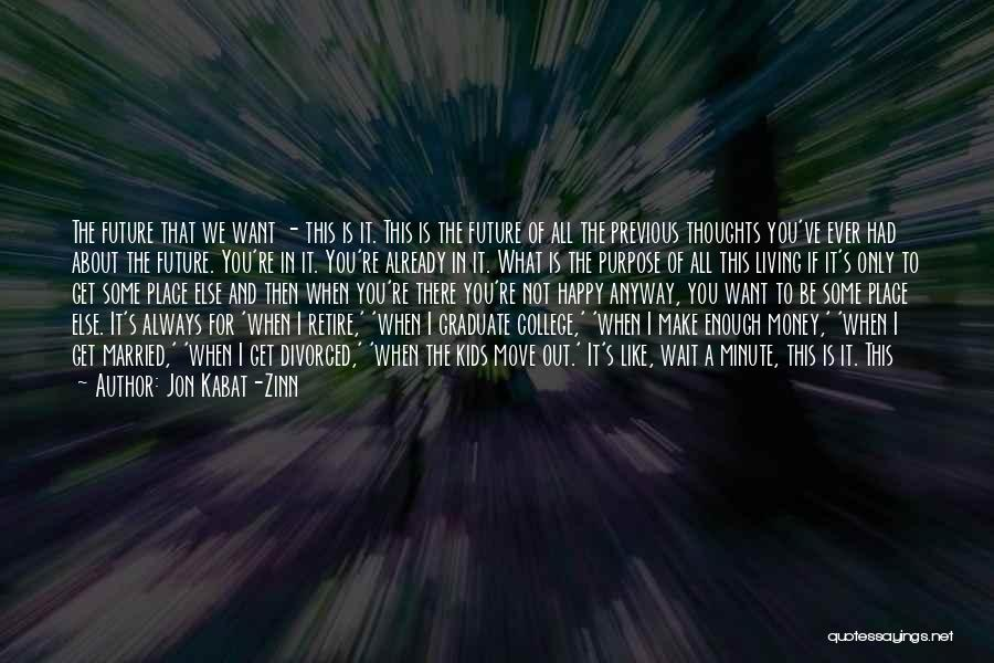 I've Had Enough Of Life Quotes By Jon Kabat-Zinn