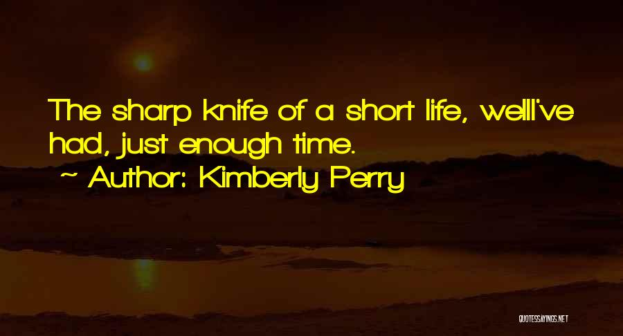 I've Had Enough Of Life Quotes By Kimberly Perry