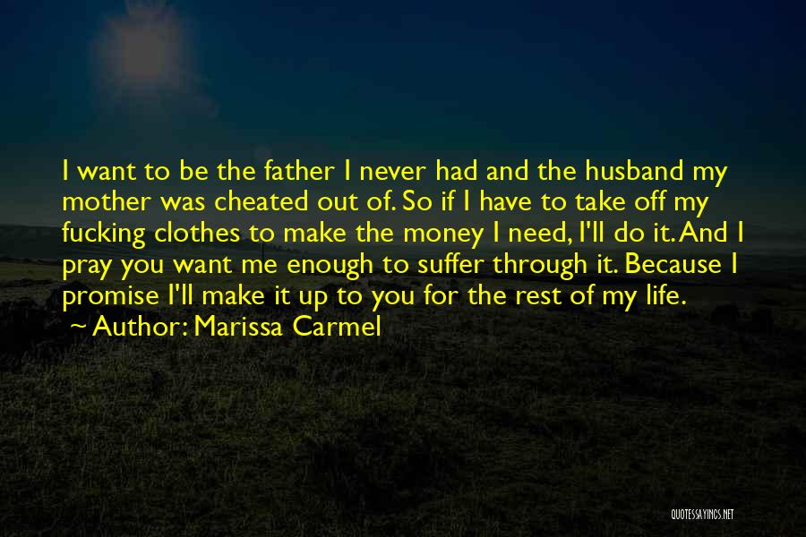 I've Had Enough Of Life Quotes By Marissa Carmel