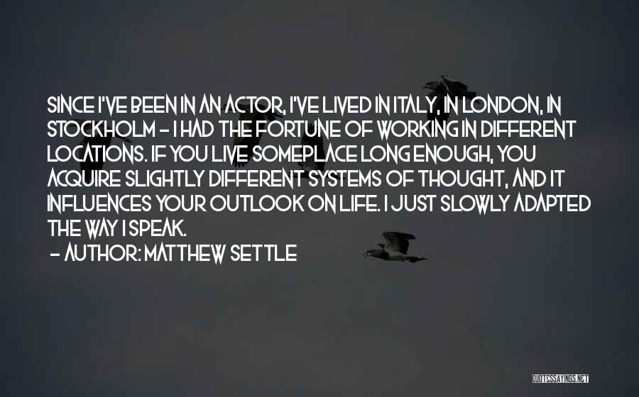 I've Had Enough Of Life Quotes By Matthew Settle