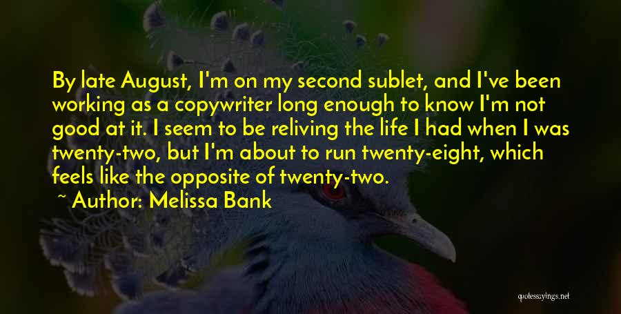 I've Had Enough Of Life Quotes By Melissa Bank