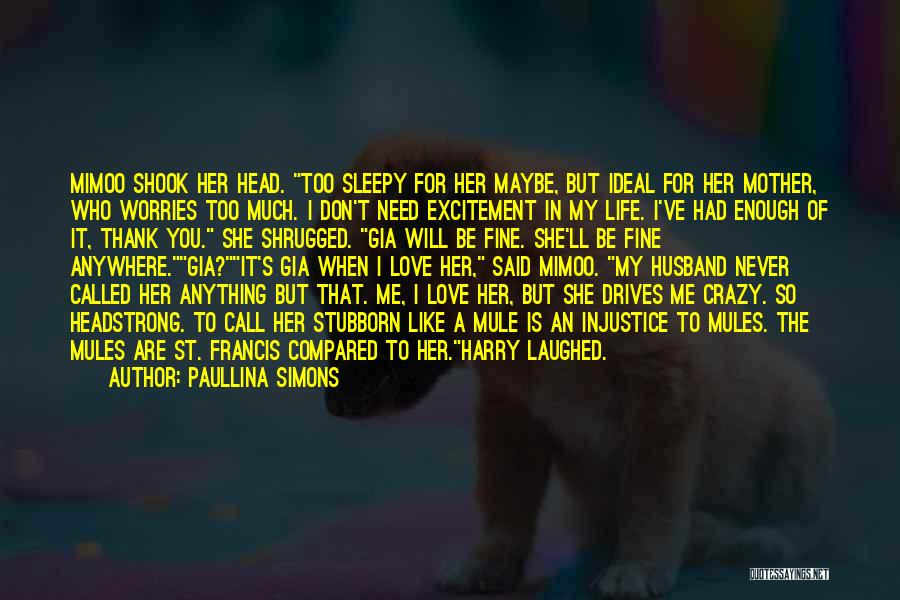 I've Had Enough Of Life Quotes By Paullina Simons