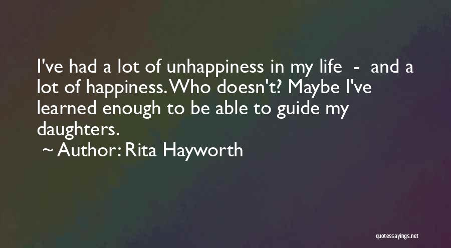 I've Had Enough Of Life Quotes By Rita Hayworth