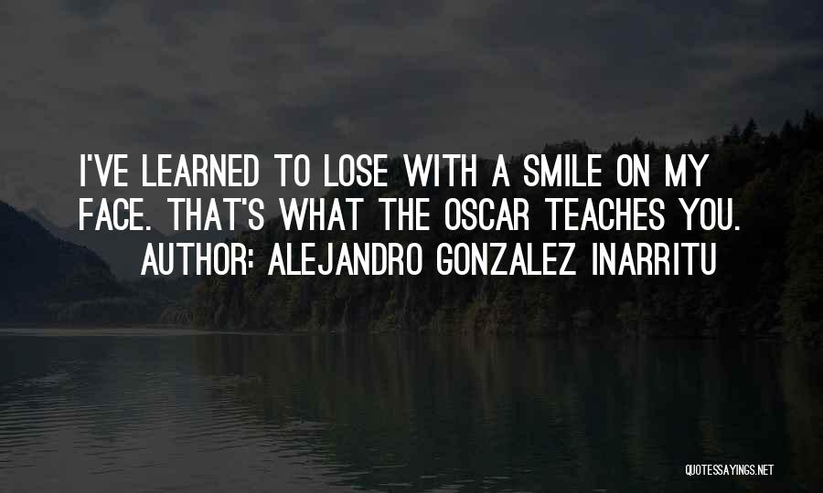 I've Learned To Smile Quotes By Alejandro Gonzalez Inarritu