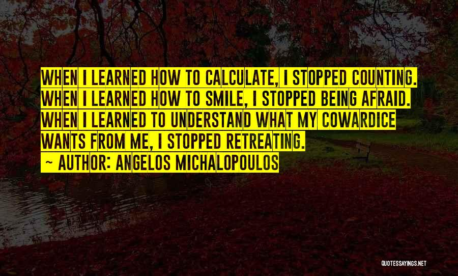 I've Learned To Smile Quotes By Angelos Michalopoulos