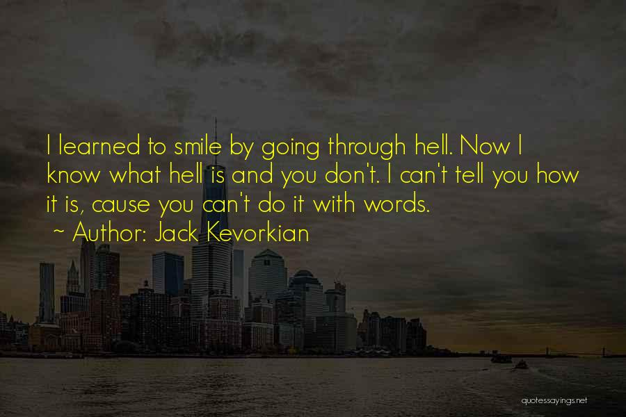 I've Learned To Smile Quotes By Jack Kevorkian