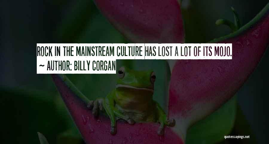I've Lost My Mojo Quotes By Billy Corgan