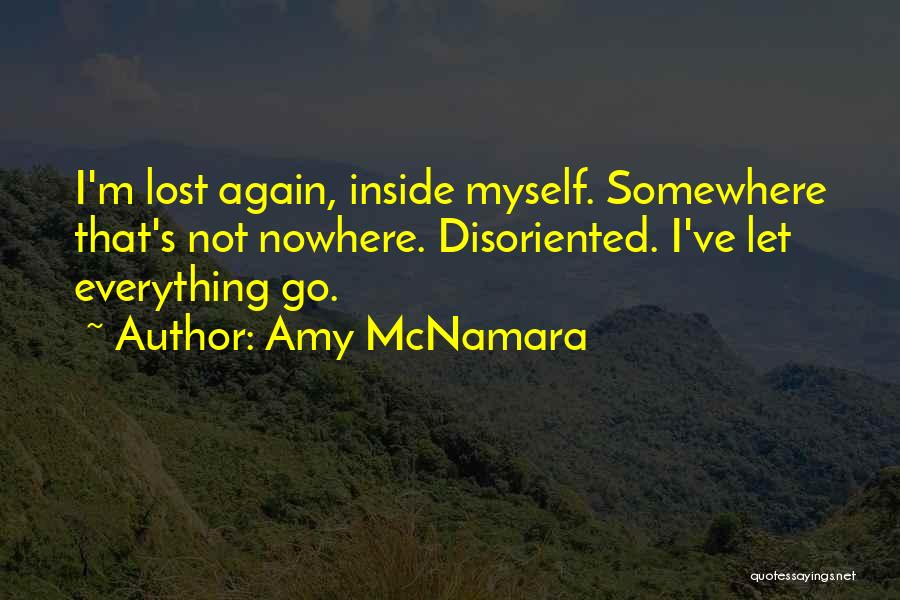 I've Lost Myself Quotes By Amy McNamara