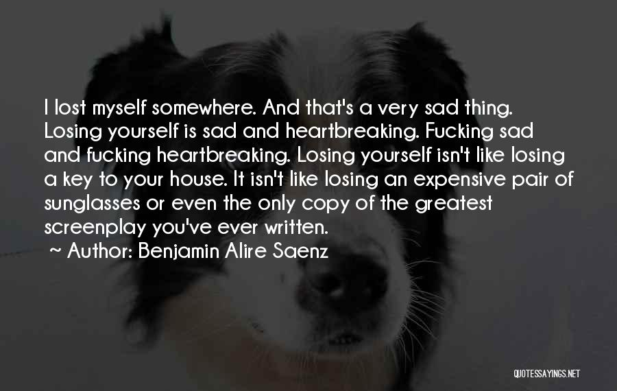 I've Lost Myself Quotes By Benjamin Alire Saenz