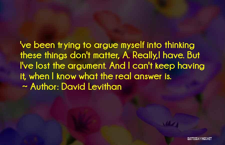 I've Lost Myself Quotes By David Levithan