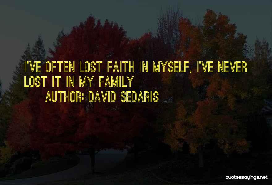 I've Lost Myself Quotes By David Sedaris