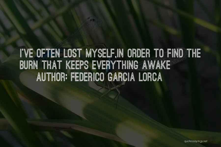 I've Lost Myself Quotes By Federico Garcia Lorca