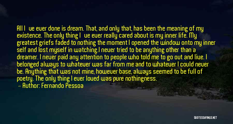 I've Lost Myself Quotes By Fernando Pessoa