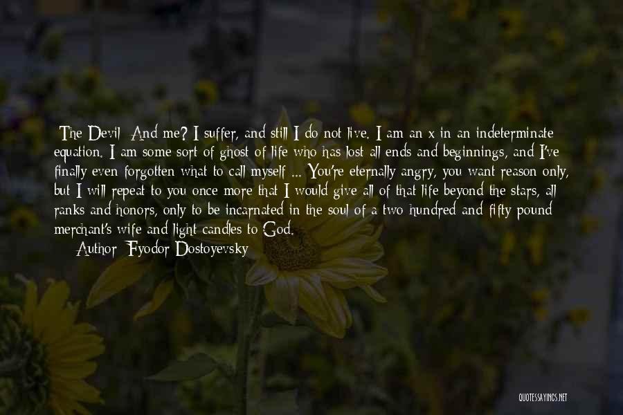 I've Lost Myself Quotes By Fyodor Dostoyevsky