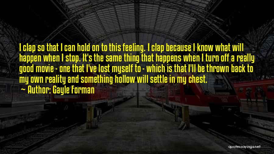 I've Lost Myself Quotes By Gayle Forman