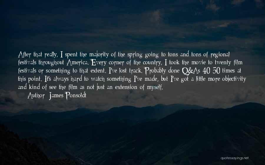 I've Lost Myself Quotes By James Ponsoldt