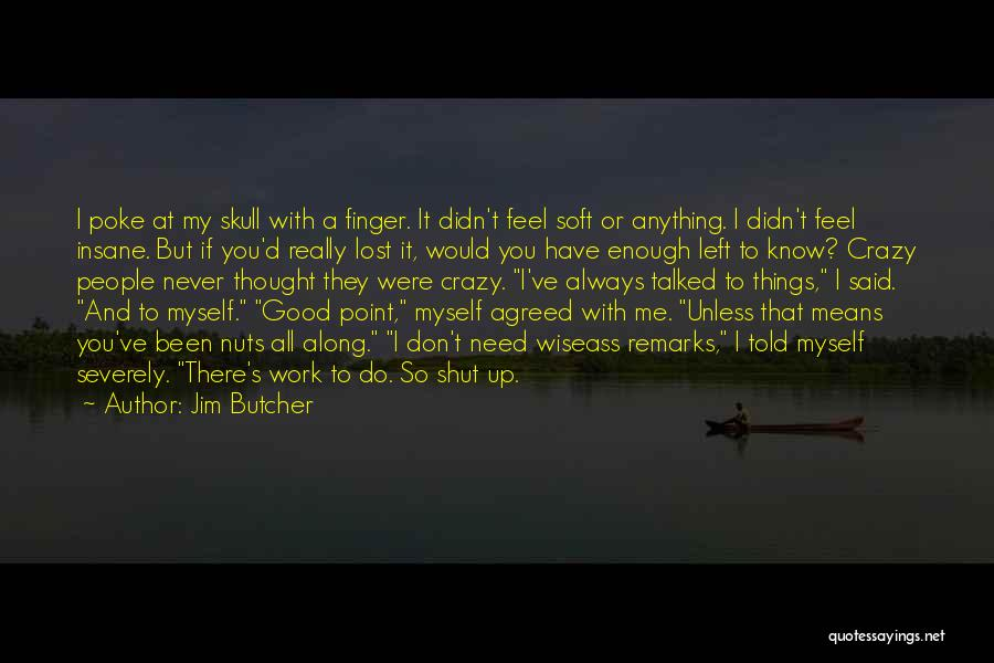 I've Lost Myself Quotes By Jim Butcher