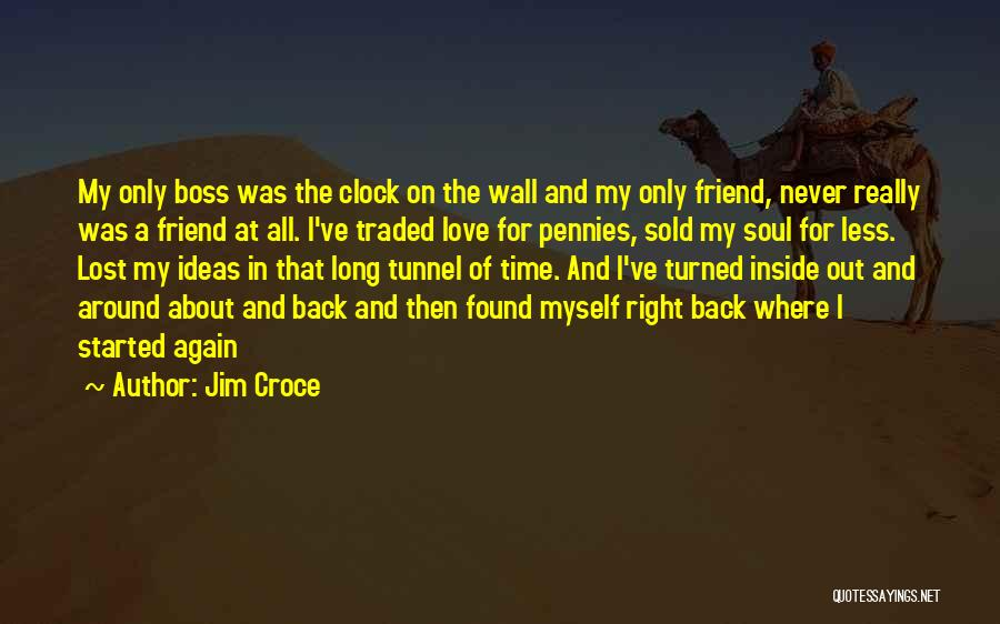 I've Lost Myself Quotes By Jim Croce