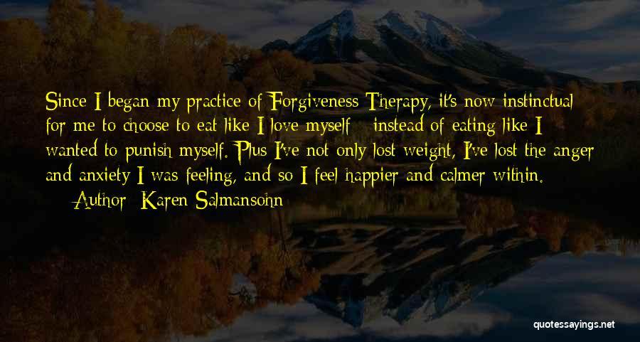 I've Lost Myself Quotes By Karen Salmansohn