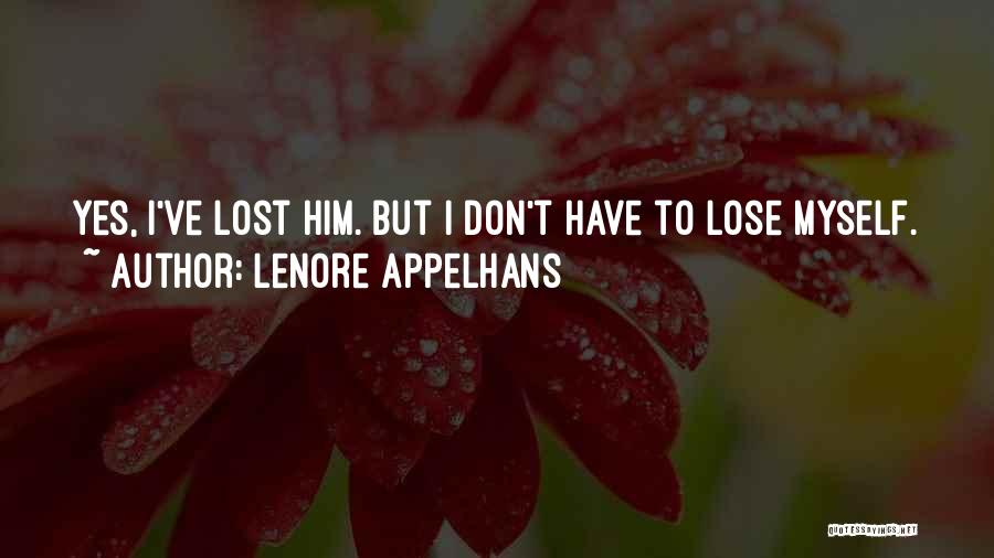 I've Lost Myself Quotes By Lenore Appelhans