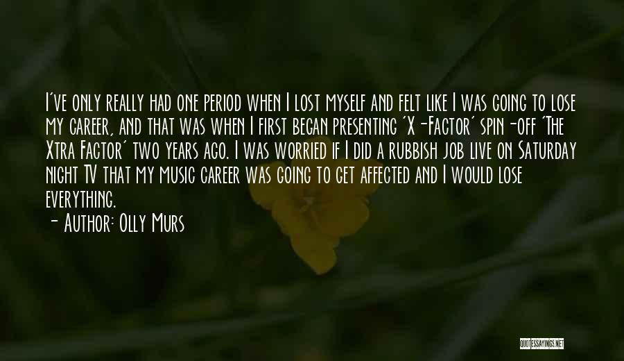 I've Lost Myself Quotes By Olly Murs