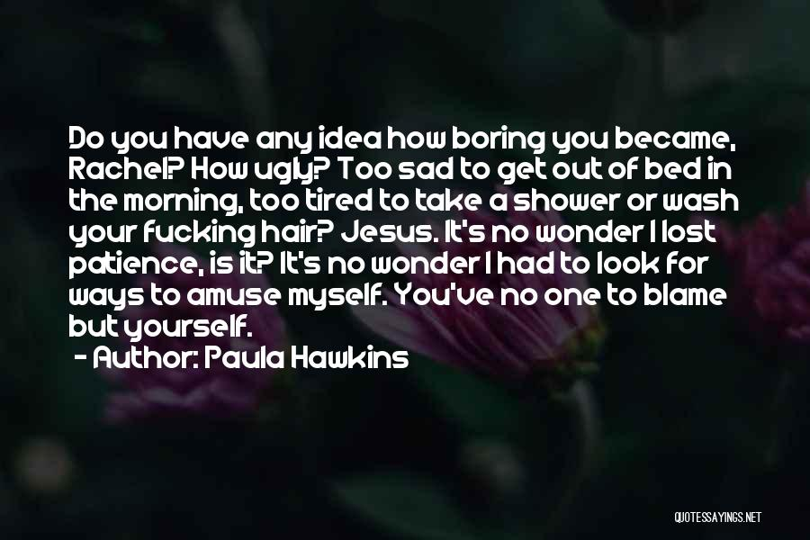I've Lost Myself Quotes By Paula Hawkins