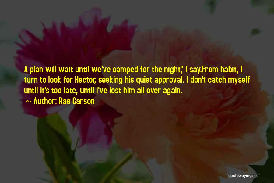 I've Lost Myself Quotes By Rae Carson