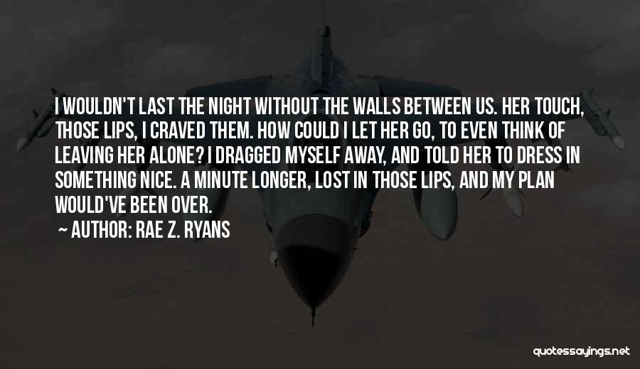 I've Lost Myself Quotes By Rae Z. Ryans