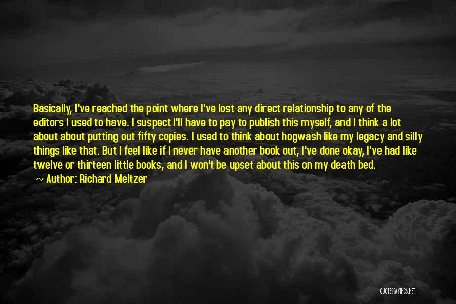 I've Lost Myself Quotes By Richard Meltzer