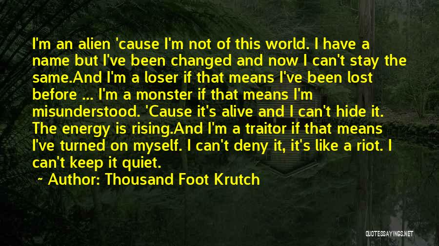 I've Lost Myself Quotes By Thousand Foot Krutch