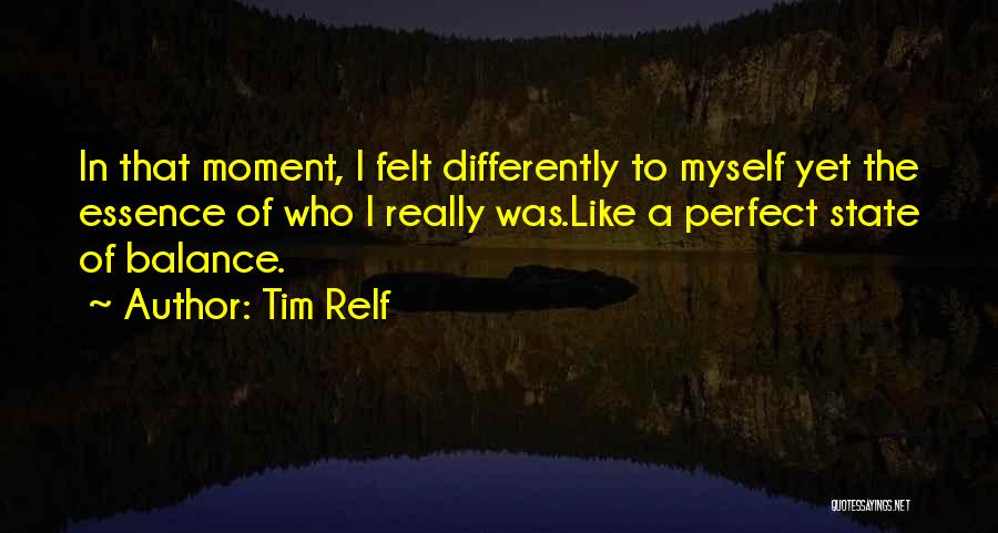 I've Lost Myself Quotes By Tim Relf