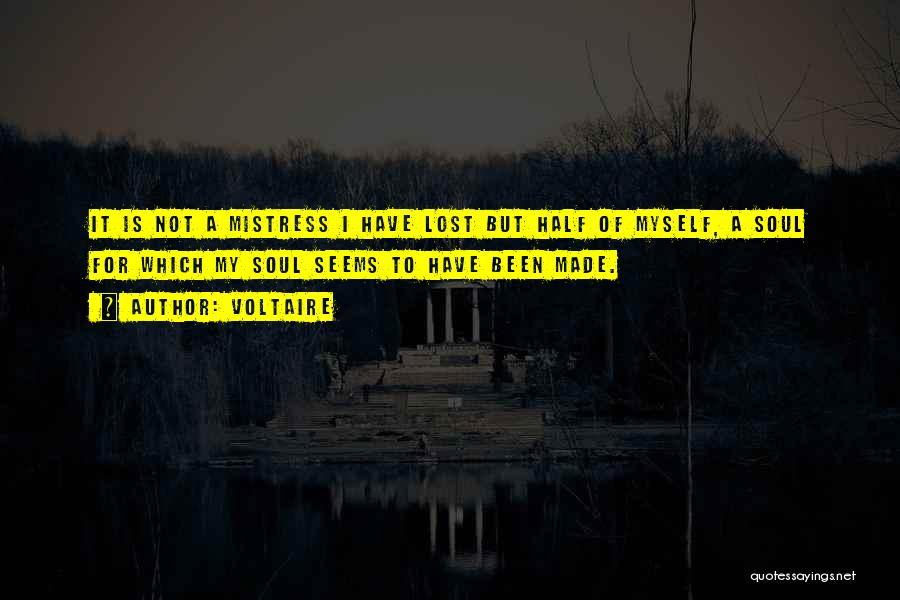 I've Lost Myself Quotes By Voltaire
