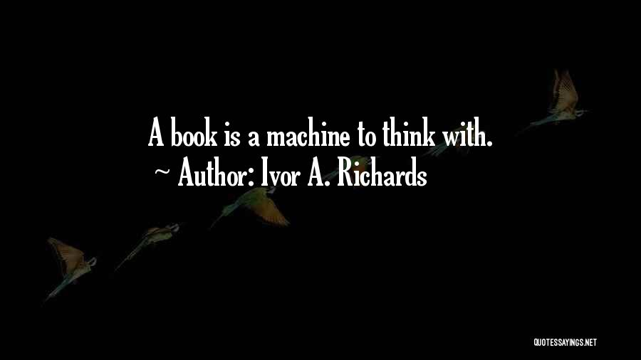 Ivor A. Richards Quotes 1384423