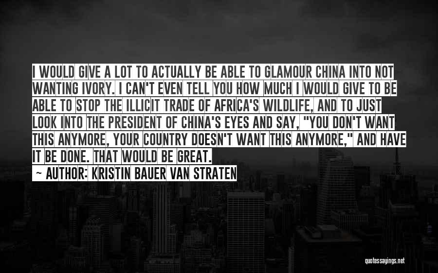 Ivory Trade Quotes By Kristin Bauer Van Straten